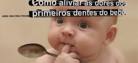 [VÍDEO] Saúde Infantil — Como aliviar as dores dos primeiros dentes do bebê.